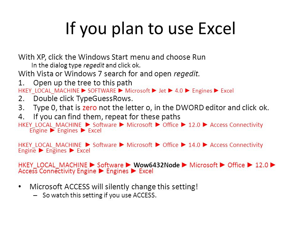 If you plan to use Excel With XP, click the Windows Start menu and choose Run In the dialog type regedit and click ok.