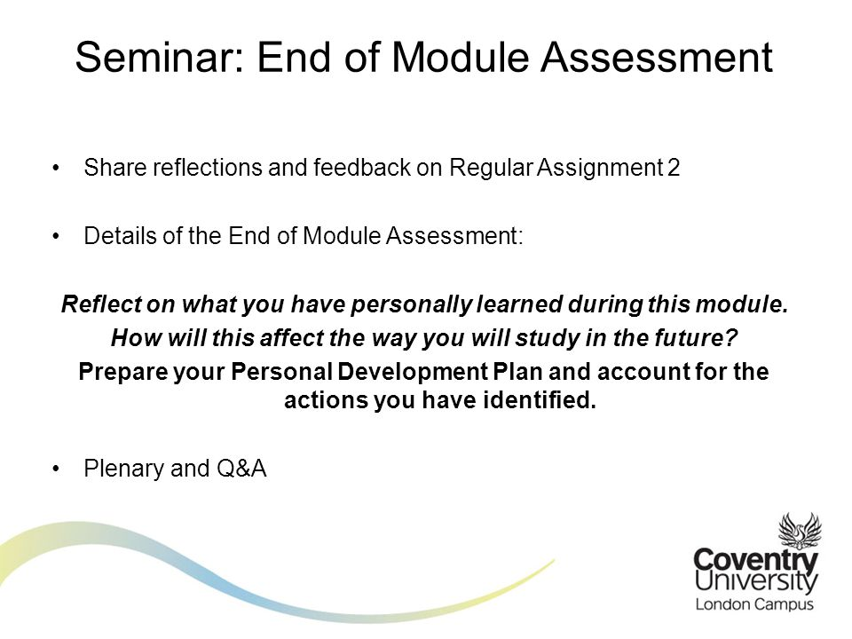 Share reflections and feedback on Regular Assignment 2 Details of the End of Module Assessment: Reflect on what you have personally learned during this module.