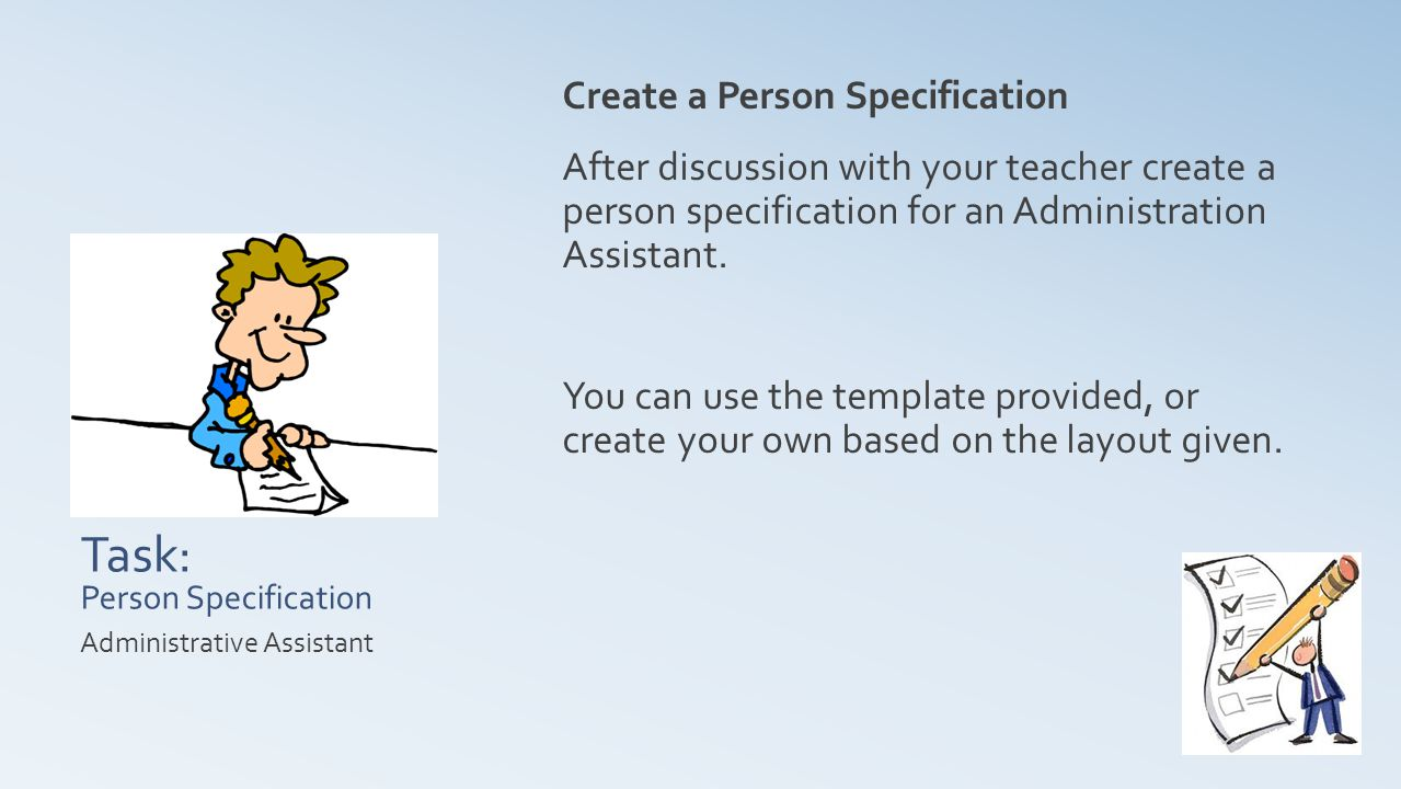 Task: Person Specification Create a Person Specification After discussion with your teacher create a person specification for an Administration Assistant.