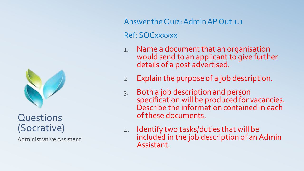 Questions (Socrative) Answer the Quiz: Admin AP Out 1.1 Ref: SOCxxxxxx 1.