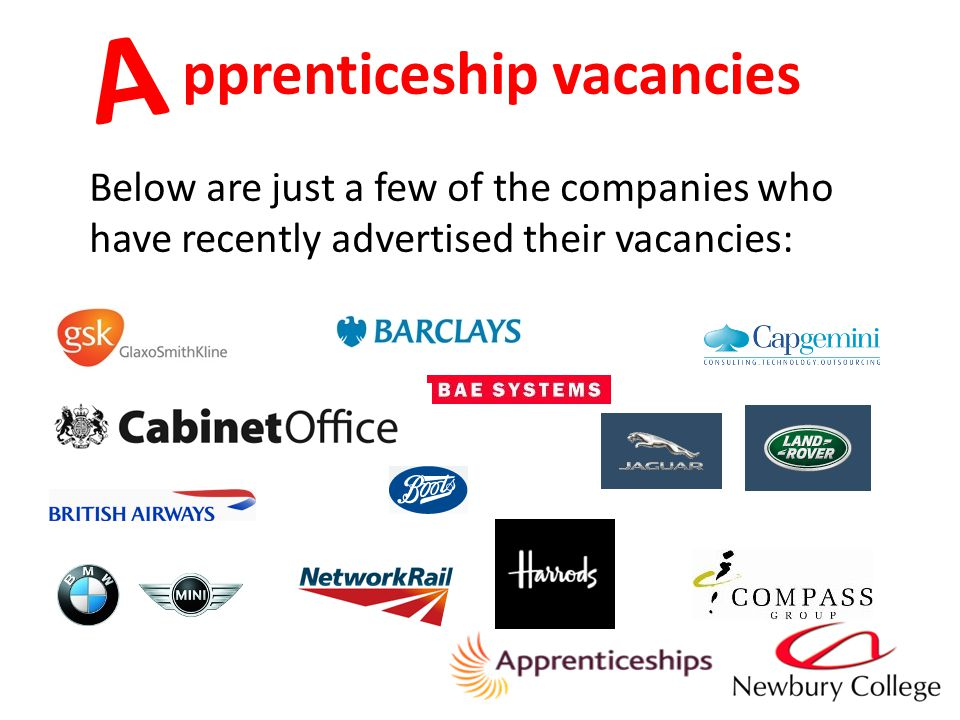 pprenticeship vacancies A Below are just a few of the companies who have recently advertised their vacancies: