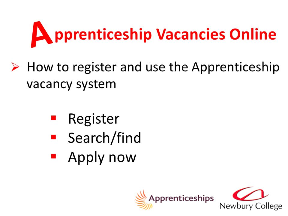 pprenticeship Vacancies Online A  How to register and use the Apprenticeship vacancy system  Register  Search/find  Apply now