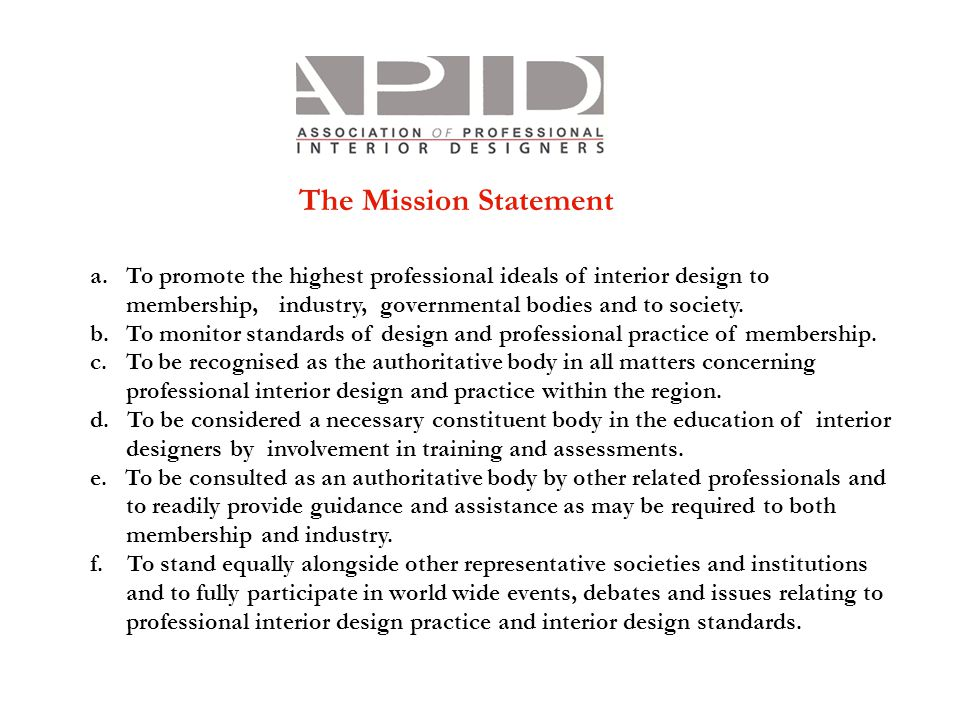 To Promote The Highest Professional Ideals Of Interior Design To Membership,  Industry,