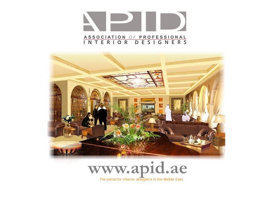 Founding Members Interior Design Services Llc What Is Apid Apid Has Been Formed To Represent All Professional Interior Designers In The Gulf Region Ppt Download