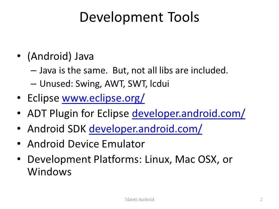App Development for Android Prabhaker Mateti  Development