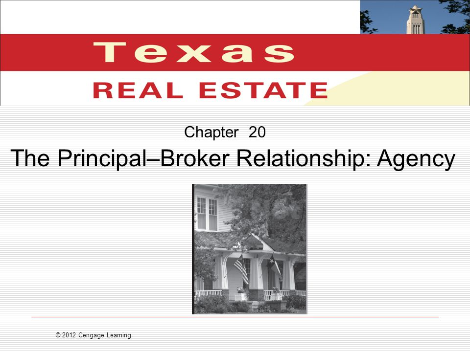 The Principal–Broker Relationship: Agency Chapter 20