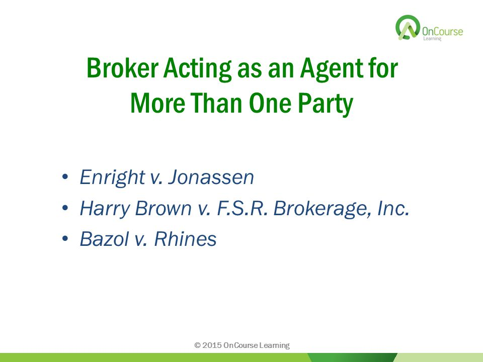 Broker Acting as an Agent for More Than One Party Enright v.