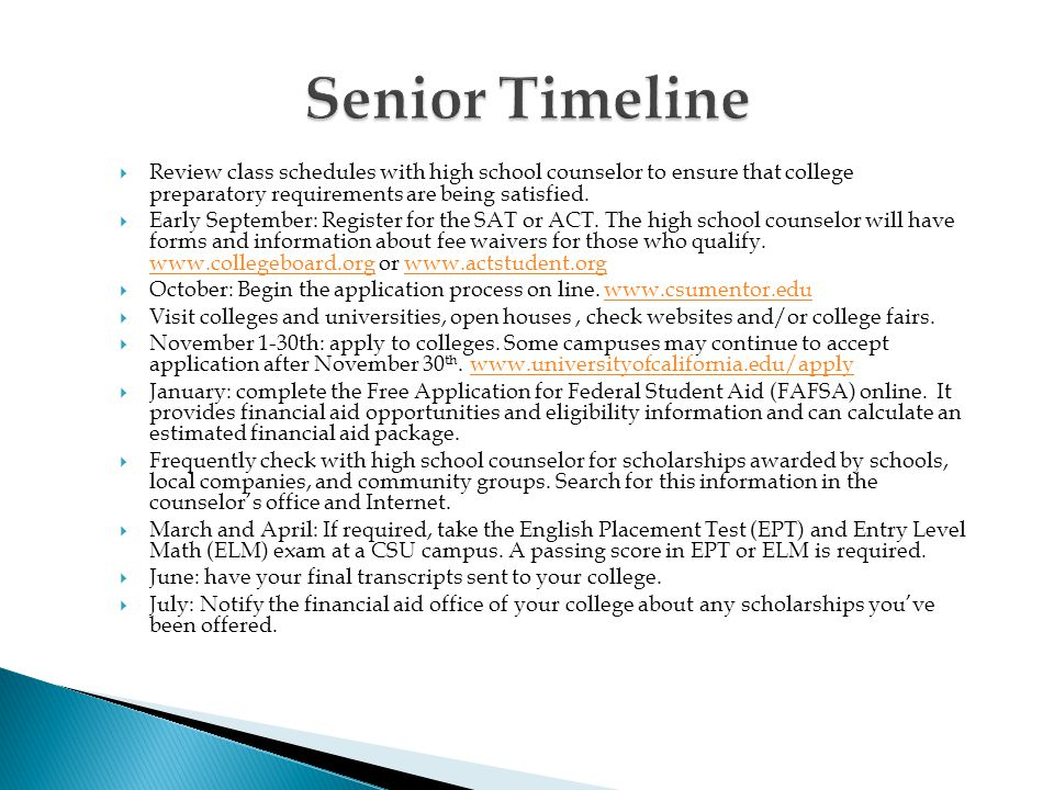  Review class schedules with high school counselor to ensure that college preparatory requirements are being satisfied.