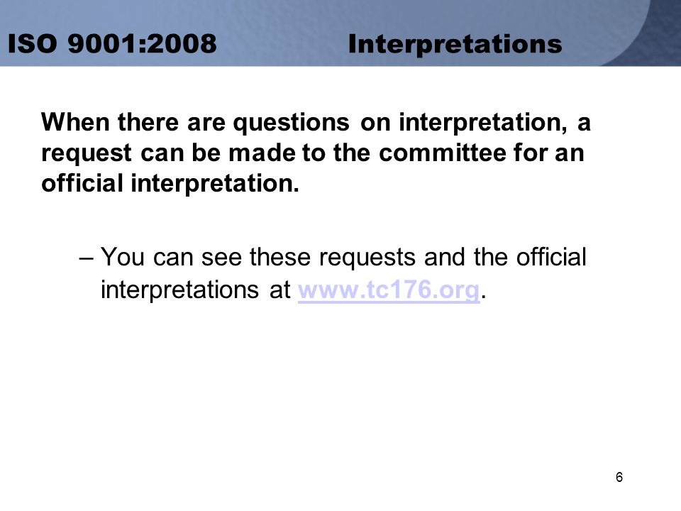 6 When there are questions on interpretation, a request can be made to the committee for an official interpretation.