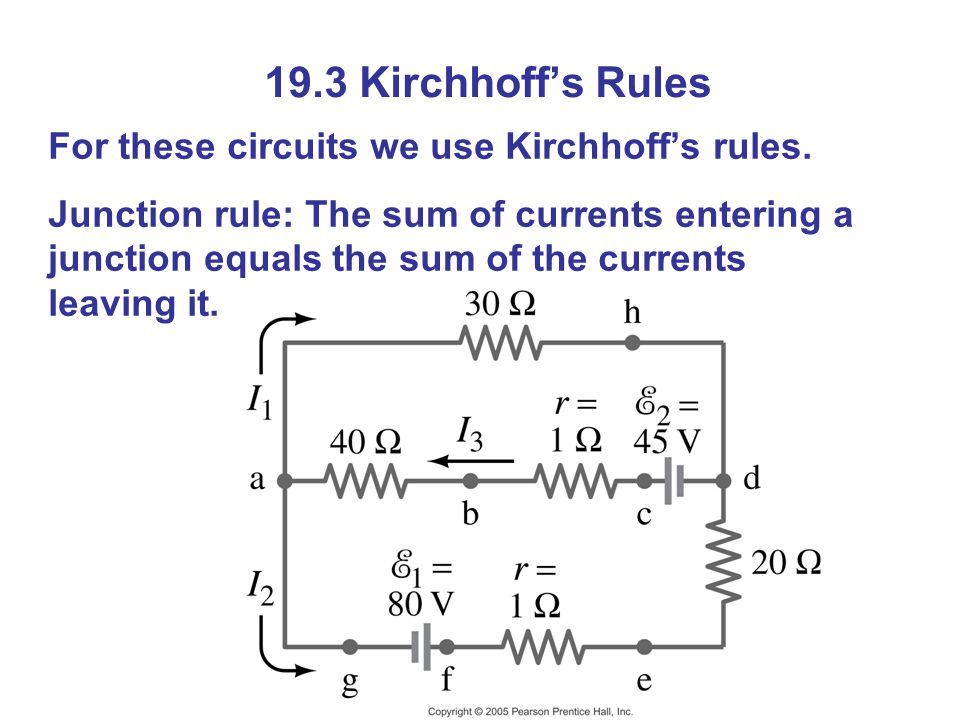 19.3 Kirchhoff's Rules For these circuits we use Kirchhoff's rules.