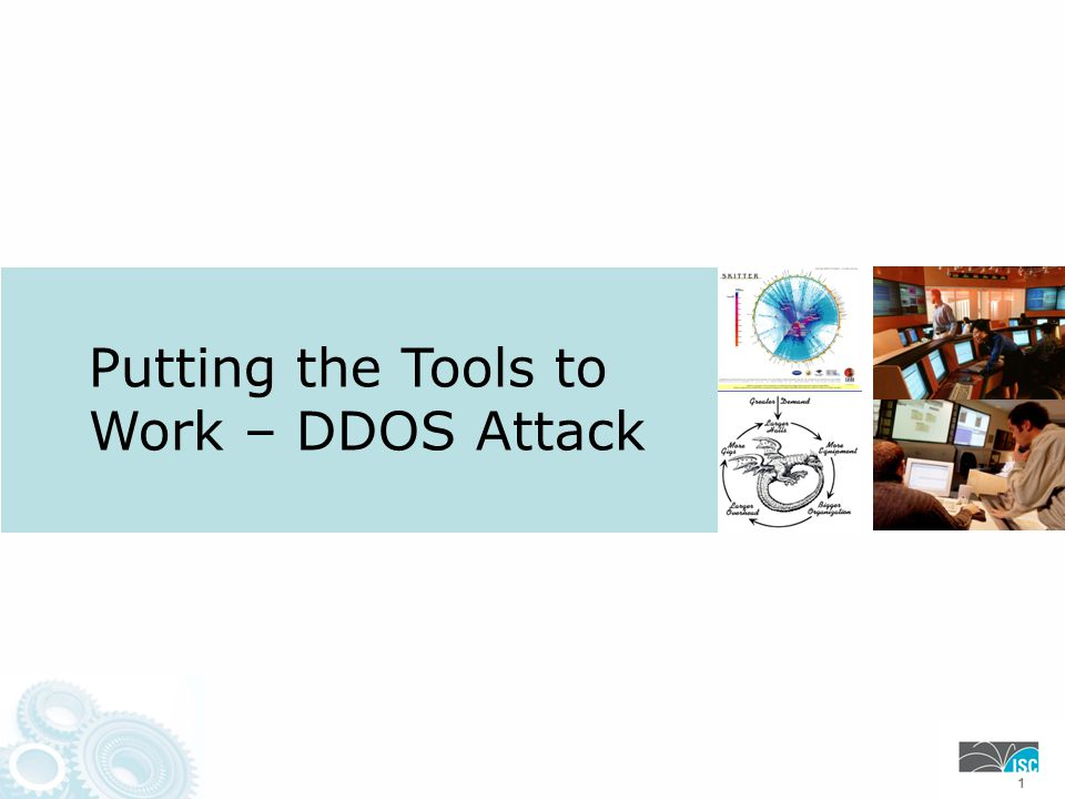 Putting the Tools to Work – DDOS Attack 111  DDOS = SLA