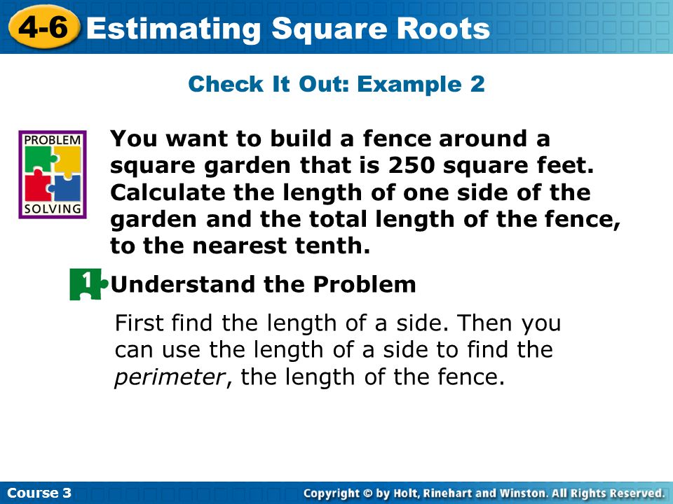 Course Estimating Square Roots First find the length of a side.