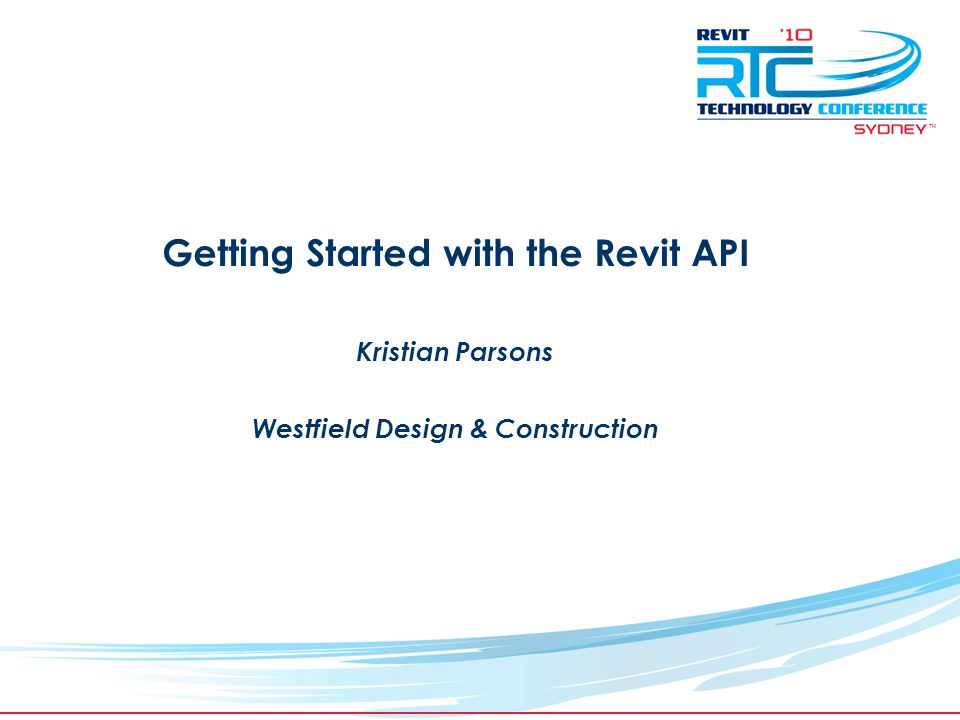 TM Getting Started with the Revit API Kristian Parsons