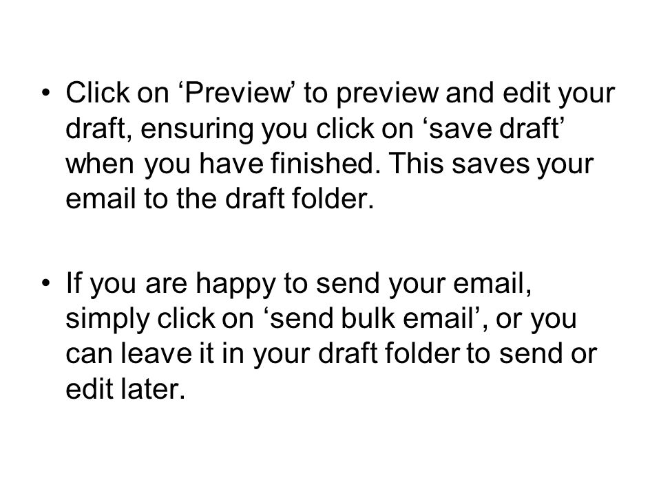 Click on 'Preview' to preview and edit your draft, ensuring you click on 'save draft' when you have finished.