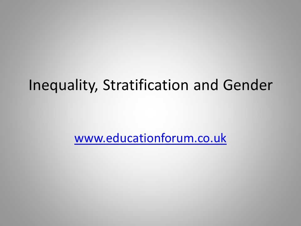 Inequality, Stratification and Gender