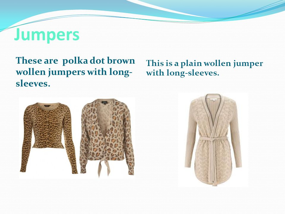 Jumpers These are polka dot brown wollen jumpers with long- sleeves.
