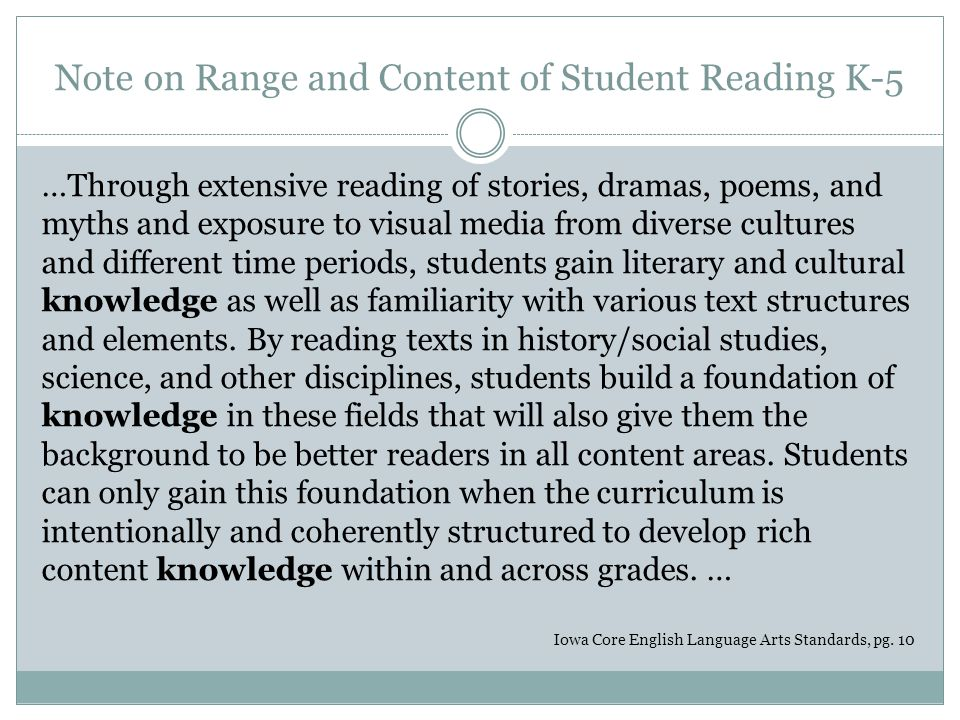 Note on Range and Content of Student Reading K-5 …Through extensive reading of stories, dramas, poems, and myths and exposure to visual media from diverse cultures and different time periods, students gain literary and cultural knowledge as well as familiarity with various text structures and elements.