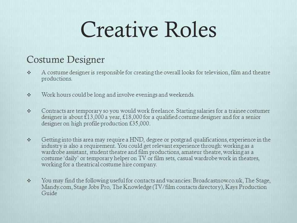 Job Roles With The Tv Film Industry Creative Roles Costume Designer A Costume Designer Is Responsible For Creating The Overall Looks For Television Ppt Download