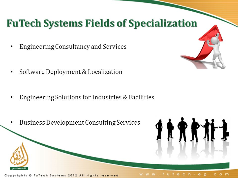 FuTech Systems Fields of Specialization Engineering Consultancy and Services Software Deployment & Localization Engineering Solutions for Industries & Facilities Business Development Consulting Services