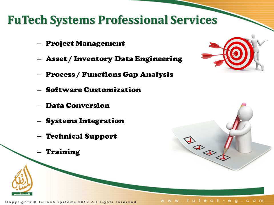 FuTech Systems Professional Services – Project Management – Asset / Inventory Data Engineering – Process / Functions Gap Analysis – Software Customization – Data Conversion – Systems Integration – Technical Support – Training