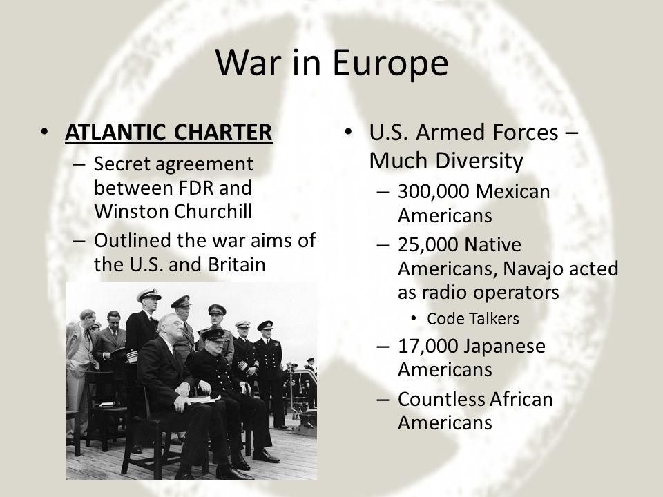 World War II  War in Europe ATLANTIC CHARTER – Secret agreement