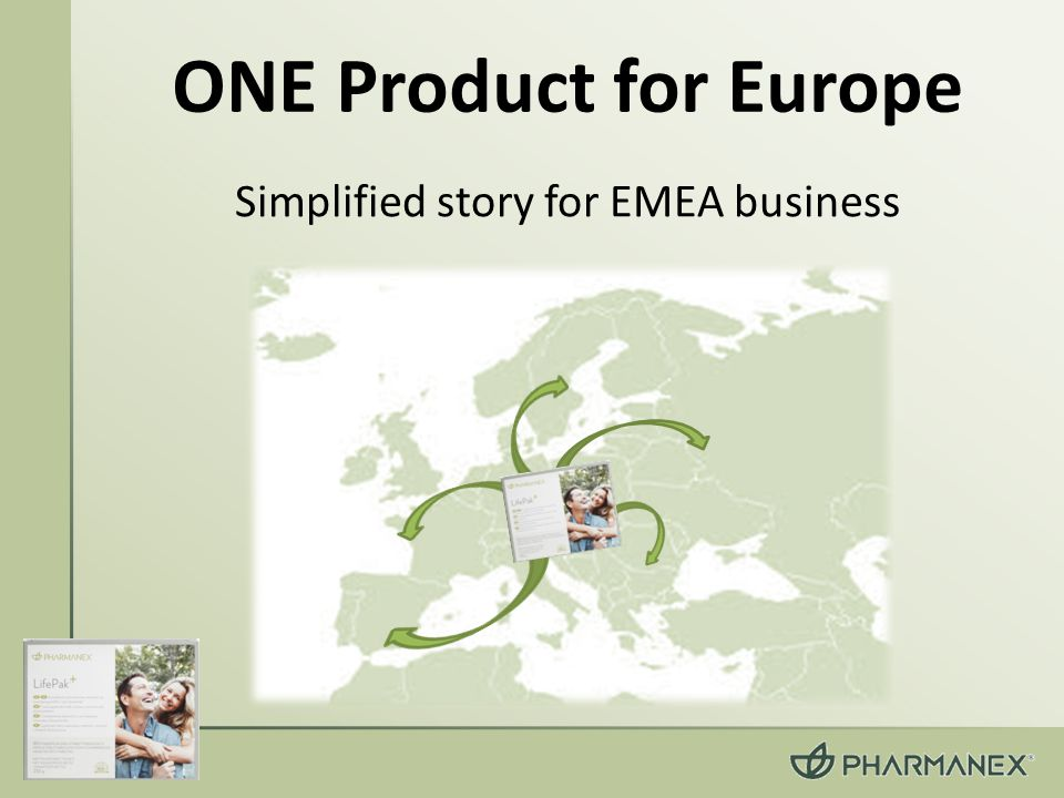 ONE Product for Europe Simplified story for EMEA business