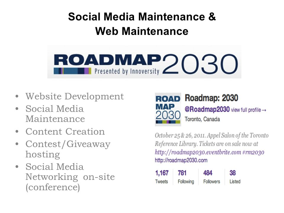 Social Media Maintenance & Web Maintenance Website Development Social Media Maintenance Content Creation Contest/Giveaway hosting Social Media Networking on-site (conference)