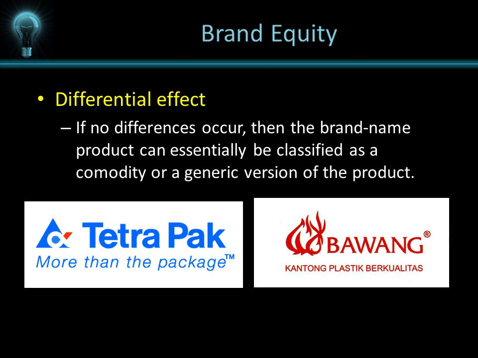 Differential effect – If no differences occur, then the brand-name product can essentially be classified as a comodity or a generic version of the product.