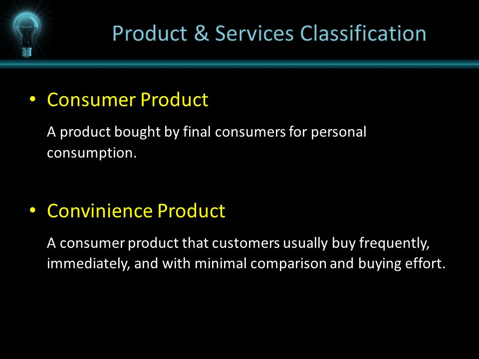 Consumer Product A product bought by final consumers for personal consumption.