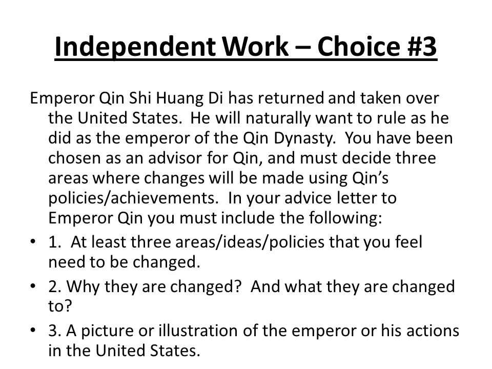 Independent Work – Choice #3 Emperor Qin Shi Huang Di has returned and taken over the United States.