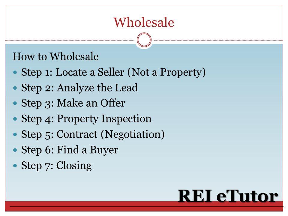 REI ETUTOR Wholesaling  REI eTutor What is Wholesaling? Buy