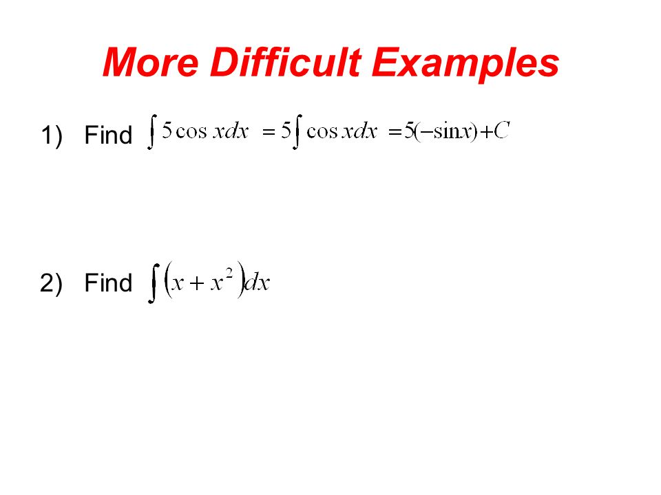 More Difficult Examples 1)Find 2)Find