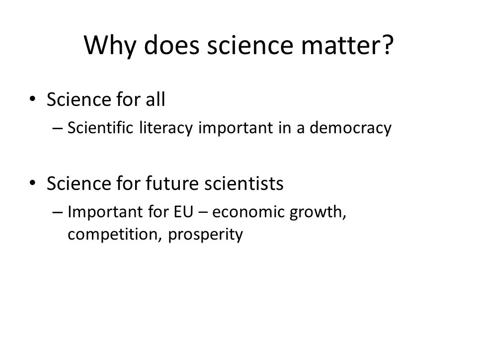 Why does science matter.