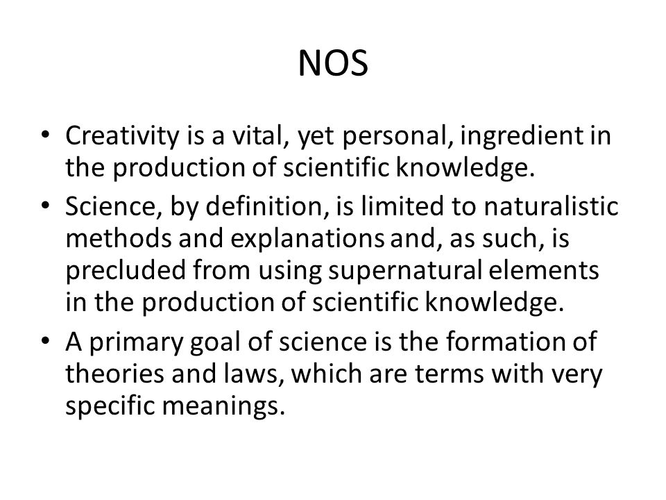 NOS Creativity is a vital, yet personal, ingredient in the production of scientific knowledge.