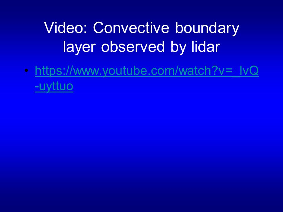 Video: Convective boundary layer observed by lidar   v=_lvQ -uyttuohttps://  v=_lvQ -uyttuo