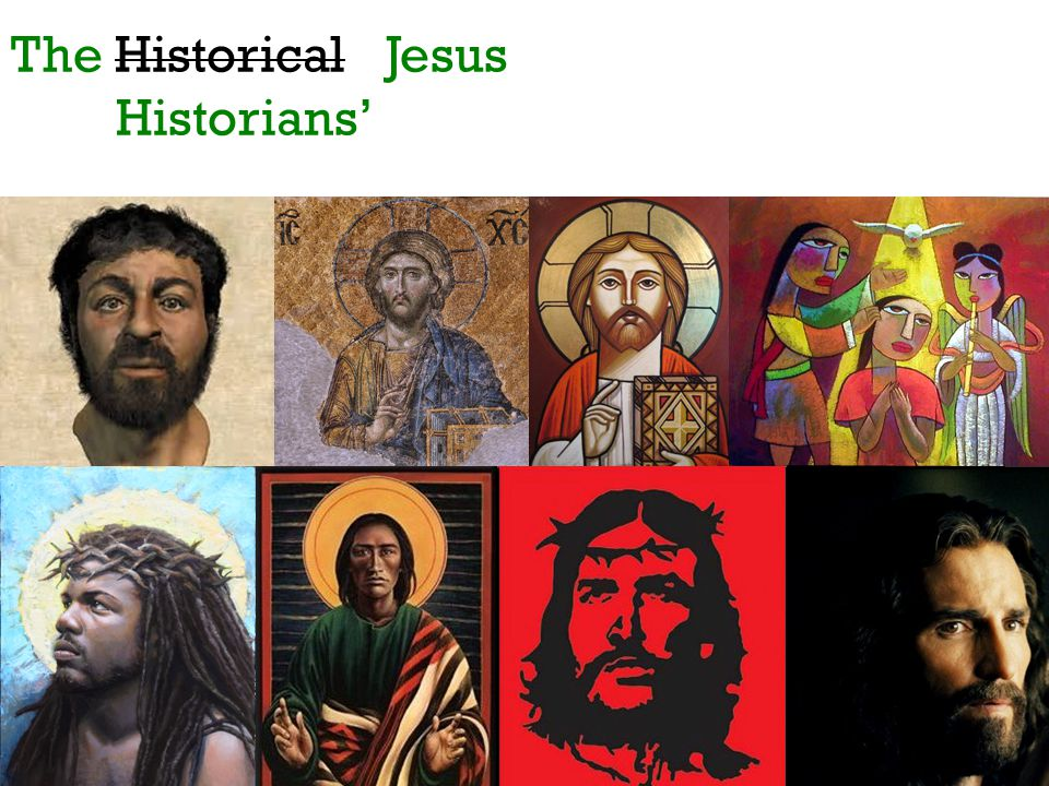 The Historical Jesus Historians Portraits Of Jesus 1 The Jesus Of Forensic Anthropology Via Popular Mechanics 2 Jesus From A Mosaic From The Hagia Ppt Download