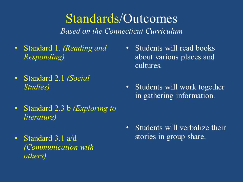 Standards/Outcomes Based on the Connecticut Curriculum Standard 1.