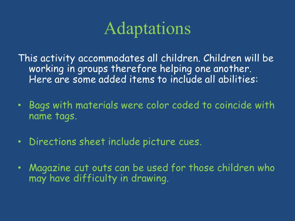 Adaptations This activity accommodates all children.