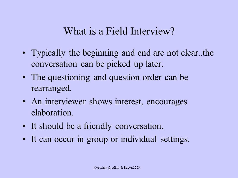 Allyn & Bacon 2003 What is a Field Interview.