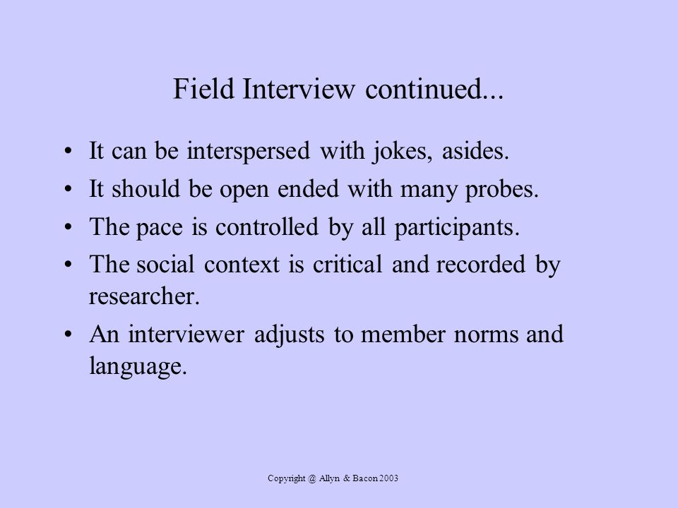 Allyn & Bacon 2003 Field Interview continued...