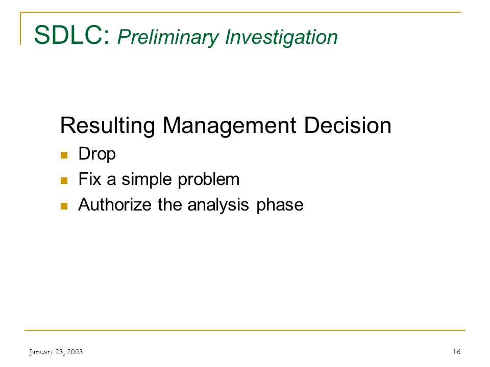 January 23, SDLC: Preliminary Investigation Report What you have found Recommendations Financially feasible