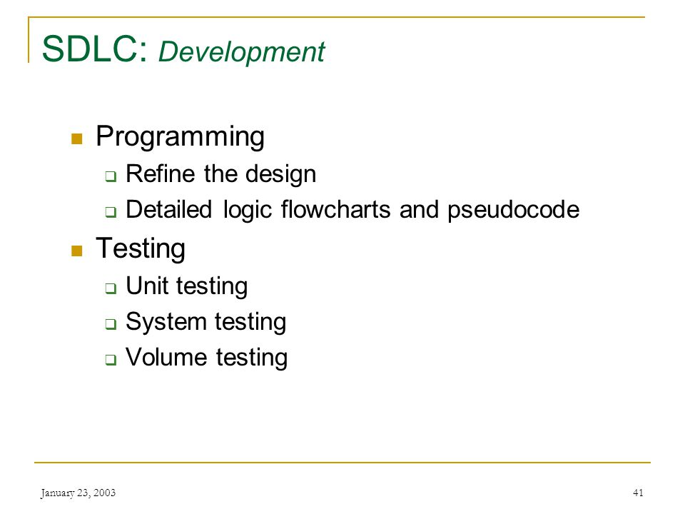 January 23, SDLC: Development Doing the work to bring the new system into being Scheduling