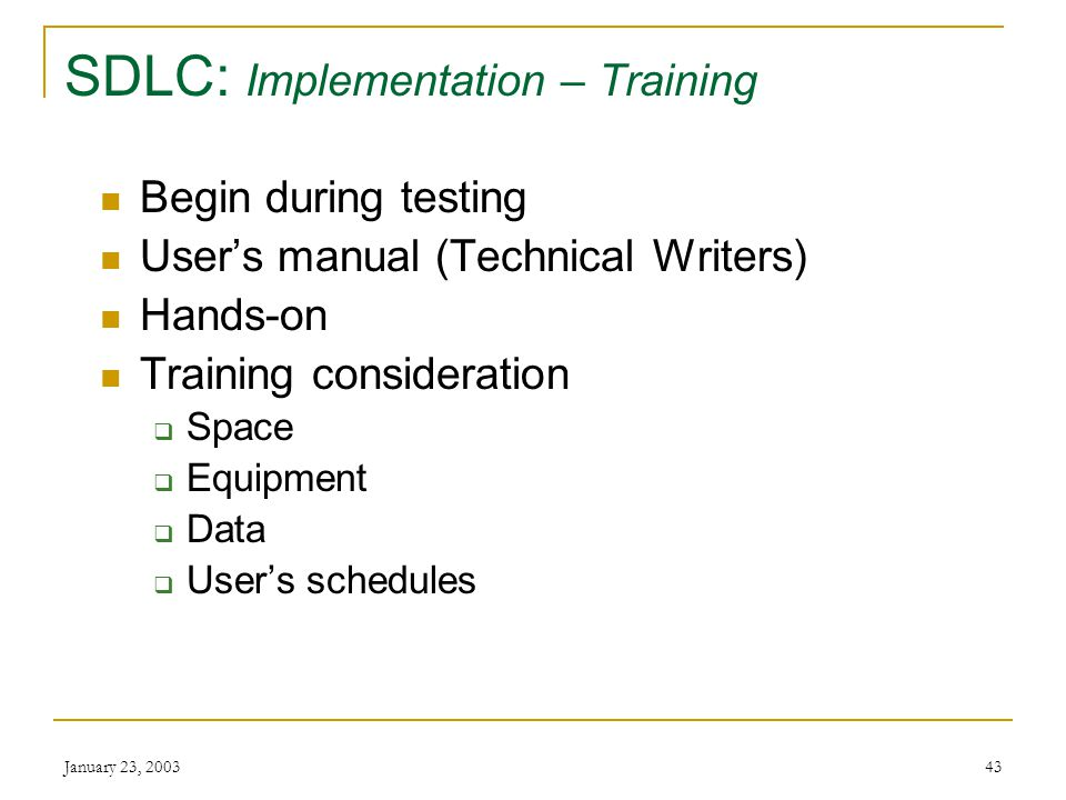January 23, SDLC: Implementation Converting to the new system Training Equipment conversion File conversion System conversion Auditing Evaluation Maintenance