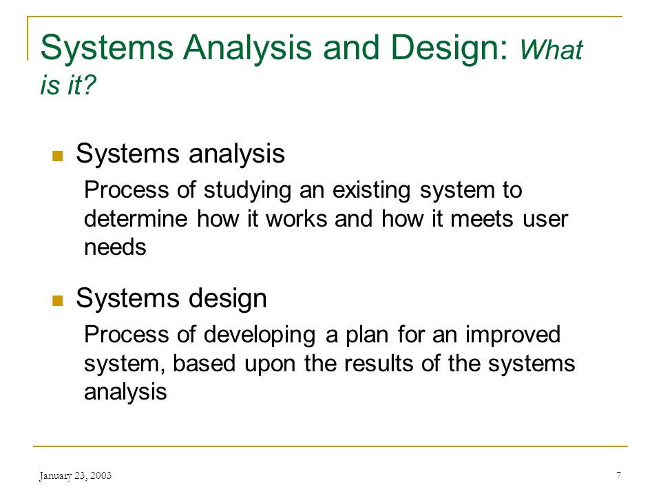 January 23, Systems Analysis and Design: What is it.