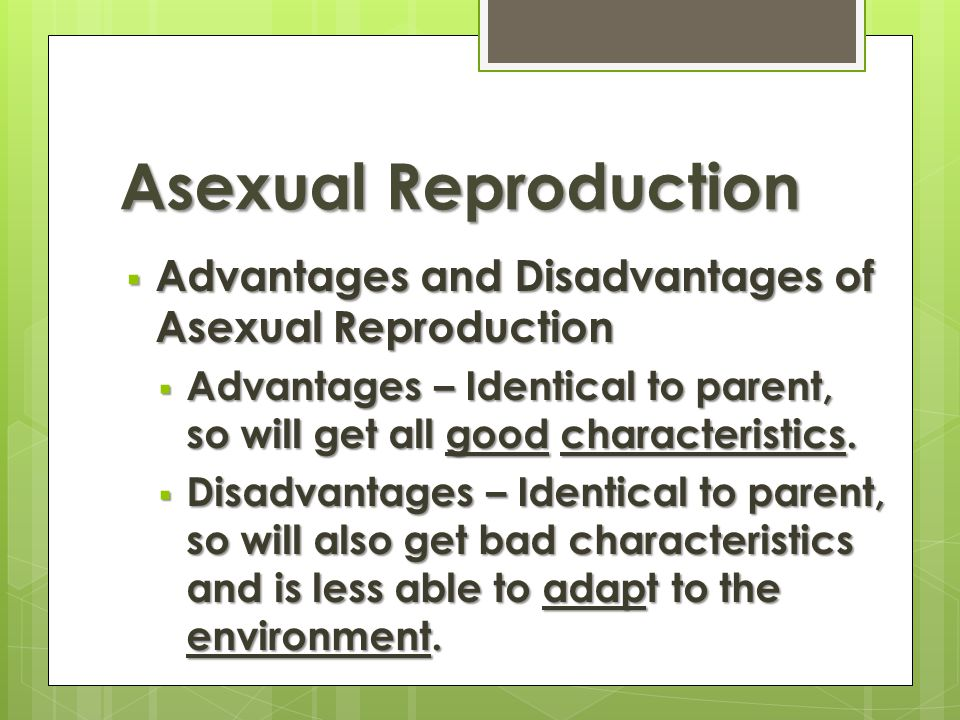Is asexual reproduction good or bad