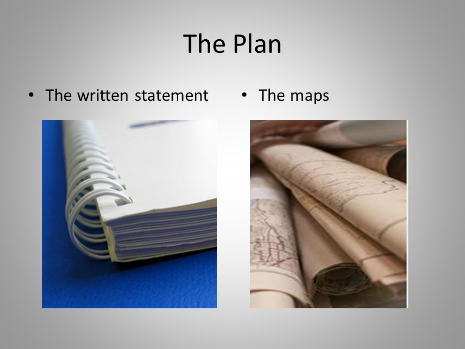 The Plan The written statement The maps