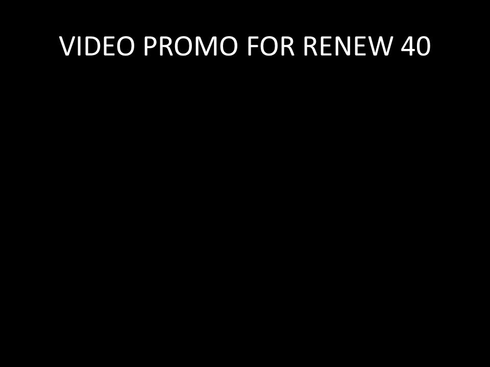 VIDEO PROMO FOR RENEW 40