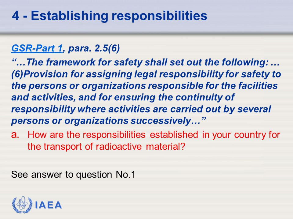 IAEA 4 - Establishing responsibilities GSR-Part 1GSR-Part 1, para.