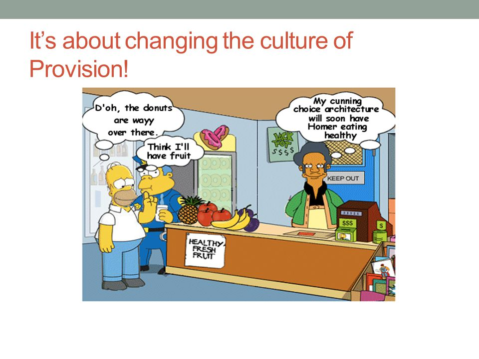 It's about changing the culture of Provision!