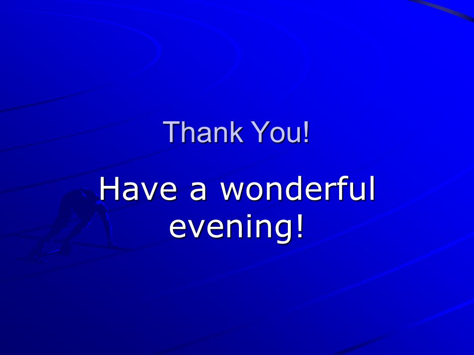 Thank You! Have a wonderful evening!